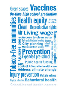 multiple public health words like vaccine prevention health equity and injury prevention