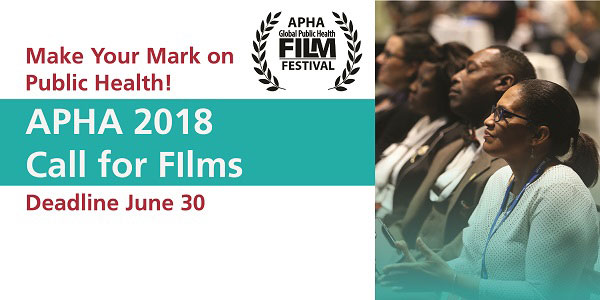 Make your mark on public health! APHA 2018 Call for Films Deadline June 30
