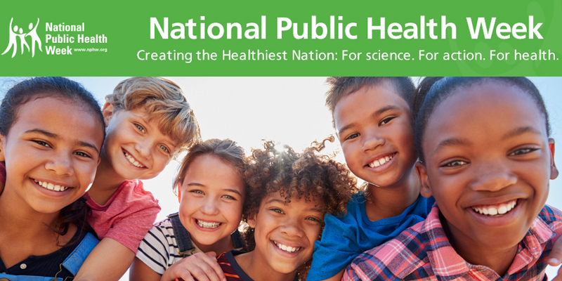 National Public Health Week, Creating the Healthiest Nation: For science. For action. For health. Smiling kids