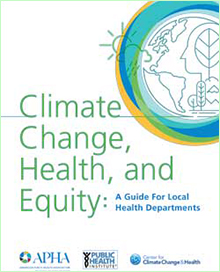 Climate Change, Health and Equity: A Guide for Local Health Departments