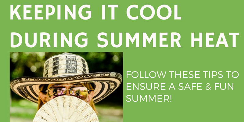 Keeping it cool during summer heat follow these tips to ensure a safe and fun summer